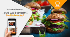 How To Build a Competitive Food Delivery App?