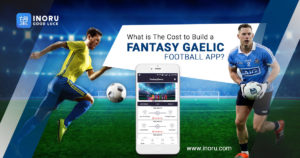 How to Create a Fantasy Gaelic Football App, What Are Its Costs And Features?