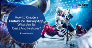 How to Create a Fantasy Ice Hockey App, What Are Its Costs And Features?
