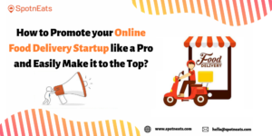 How to Promote Your Online Food Delivery Startup Like a Pro and Easily Make it to the Top? ̵ ...