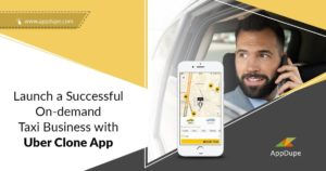 Launch A Successful On-Demand Taxi Business with Uber Clone App