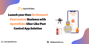 Launch your Own On-Demand Pest Control Business with SpotnRides Uber-Like Pest Control App Solut ...