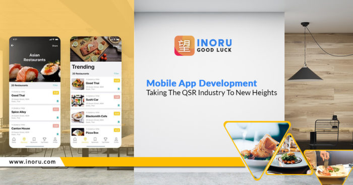 Mobile App Development – Taking The QSR Industry To New Heights