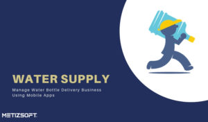 Water Supply – On Demand Water Bottle Delivery Mobile Apps!