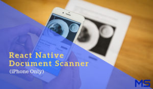 Complete Guide of React Native Document Scanner Library (Only iPhone)