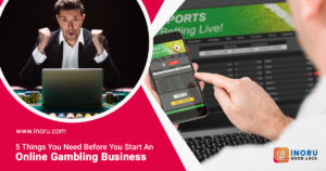 5 Things You Need To Make Your Online Gambling Business A Success – Inoru