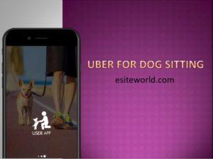 Uber For Dog Sitting App