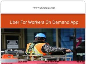 Uber for Workers On Demand App