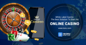 White Label Casino: The Best Solution to Start an Online Casino