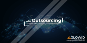 Why Outsourcing is Important To Increase Your Profit Margin?