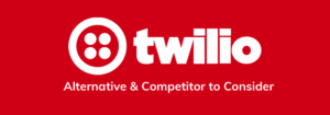 Best Twilio Alternative?