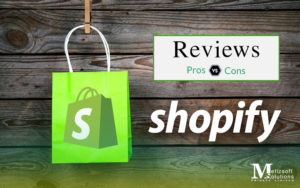 Consider These Pros and Cons before Launching Your Shopify Website