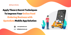 Apply These 9 Secret Techniques To Improve Your Online Food Ordering Business with SpotnEats Mob ...