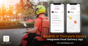 Benefits of Third-Party Service Integrated Food-Ordering App-UberLikeApp
