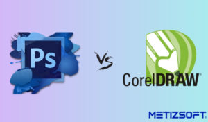 Best For Web Designers – CorelDraw V/S Adobe Photoshop | Metizsoft