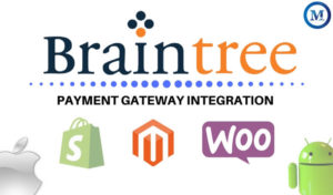 Braintree Payment gateway integration in Android, iOS, Shopify, Magento & WooCommerce