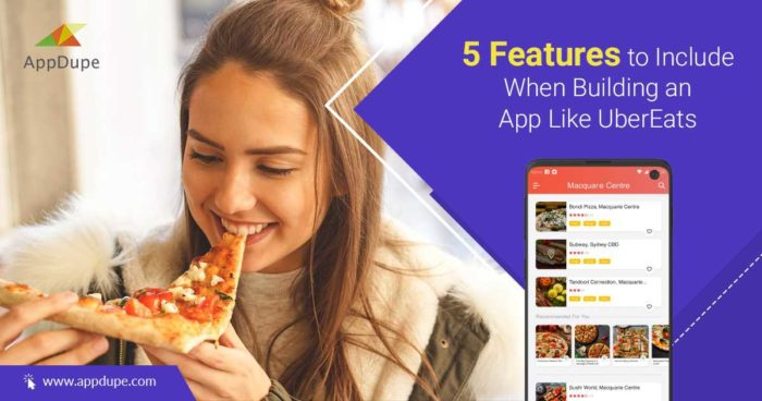 5 Feature To Include When Building An App Like UberEats