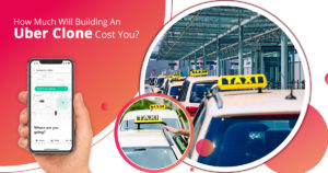 How Much Will Building An Uber Clone Cost You?