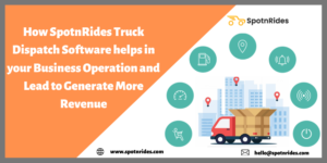 How SpotnRides Truck Dispatch Software Benefits for Small Business Operators?