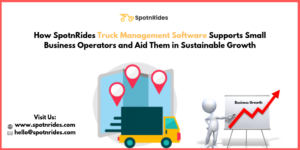 SpotnRides Truck Management Software Helps Small Business Operators to Run a Successful Truck Bu ...
