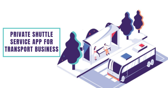 How to create a private shuttle service app for your transport business?