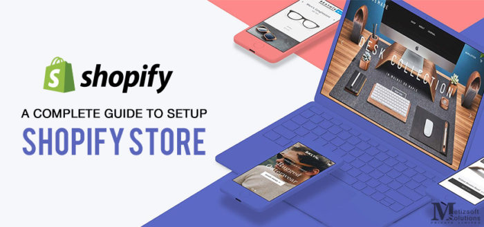 A Complete Guide To Setup Shopify Store! (Update For 2018)