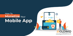 Mobile App Monetization Strategies – Top Methods to Earn from App