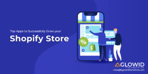 Top Shopify Apps to Successfully Grow your eCommerce Store in 2020