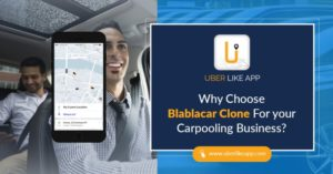 Why choose Blablacar clone for your carpooling business?