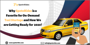 Why SpotnRides Taxi App Solution is a Favorite for Many Entrepreneurs and Enterprises?