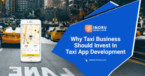 Why Taxi Business Should Invest In Taxi App Development | Inoru