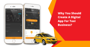 The need for a digital app in your taxi agency/business