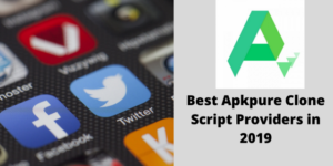 3 Best Apkpure Clone Script Providers in 2019 to Build Your Own Mobile App Store