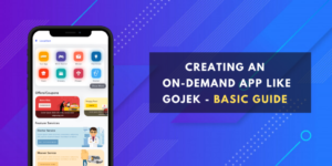 Creating an on-demand app like Gojek: Basic guide for enterpeneurs | The Latest Tech News