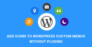 How to add icons to WordPress custom menus without plugins : In this article, we are going to il ...