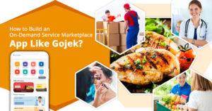 How to build an on-demand service marketplace app like Gojek?