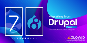 Migrating from Drupal 7 to Drupal 8: Its Benefits, Features & Steps