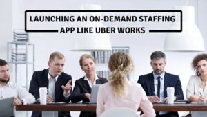 Launching an On-demand staffing app like Uber Works for restaurants, parties or events: Complete ...