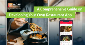 Restaurant App Development – A Comprehensive Guide on Developing Your Own