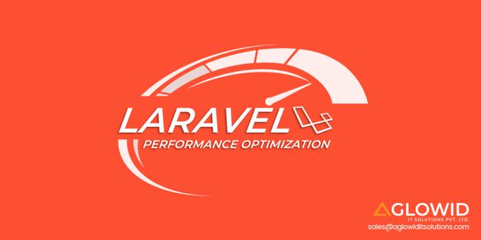 Speed Up your Laravel Website – Laravel Performance Optimization Tips