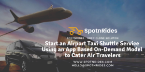 Uber for Airport Rides – Start your Own Airport Taxi Booking App Business