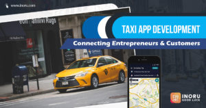 Taxi App Development – A Blooming Industry For Entrepreneurs