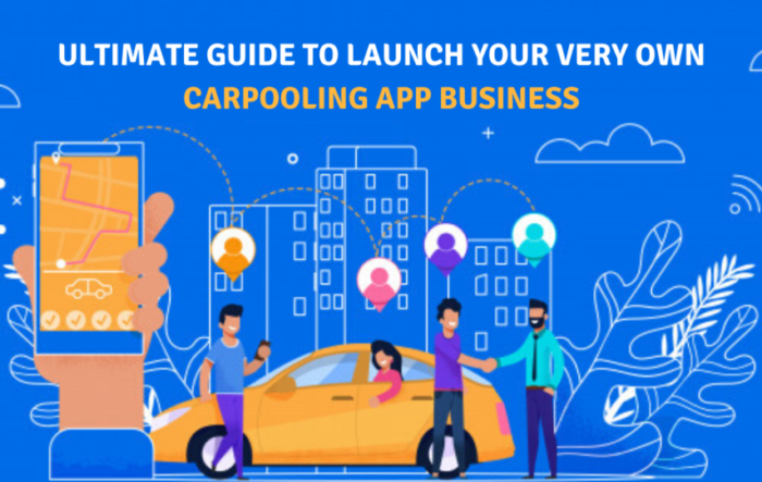 Ultimate Guide to Launch your Very Own Carpooling App Business