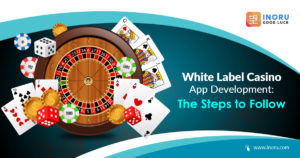 White Label Casino App Development: The Steps to Follow