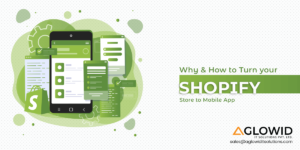 Why & How to Turn your Shopify Store to Mobile App?