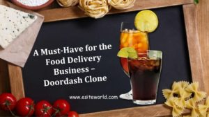 A Must-Have for the Food Delivery Business – Doordash Clone