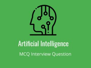 Artificial Intelligence MCQ Quiz Artificial intelligence (AI) is the simulation of human intelli ...