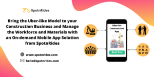 Bring the Uber-like Model to your Construction Business and Manage the Workforce and Materials w ...