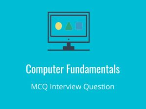 Computer Fundamentals MCQ Quiz Computer fundamentals are designed for beginners and professional ...