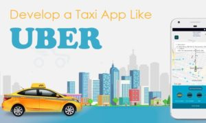 Develop an App Like Uber: Essential & Advanced Functionalities